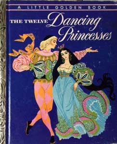 A Little Golden Book: The Twelve Dancing Princesses, published by Simon and Schuster, New York, 1954